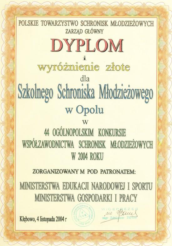 Rok 2004 - Złote wyróżnienie w 44Ogólnopolskim Konkursie Współzawodnictwa Schronisk Młodzieżowych