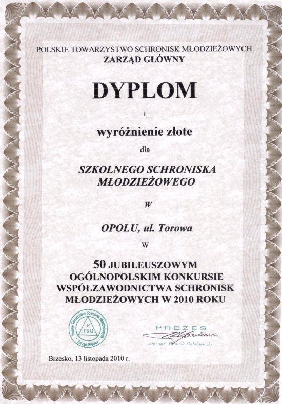 Rok 2010 - Złote wyróżnienie w 50 Jubileuszowym Ogólnopolskim Konkursie Współzawodnictwa Schronisk Młodzieżowych