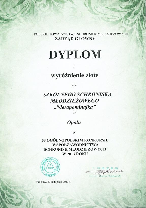 Rok 2013 - Złote wyróżnienie w 53 Ogólnopolskim Konkursie Współzawodnictwa Schronisk Młodzieżowych